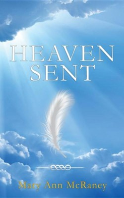 Heaven Sent  -     By: Mary Ann McRaney