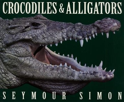 Crocodiles & Alligators  -     By: Seymour Simon