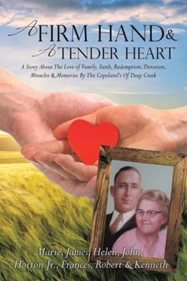 A Firm Hand & a Tender Heart  -     By: The Copeland's of Deep Creek