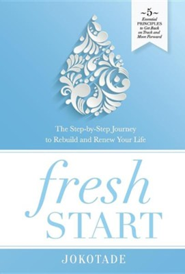 Fresh Start: The Step-By-Step Journey to Rebuild and Renew Your Life  -     By: Vivian Jokotade