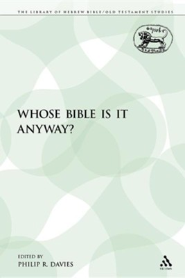 Whose Bible Is It Anyway?  -     Edited By: Philip R. Davies     By: Philip R. Davies(ED.)