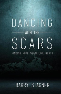 Dancing with the Scars  -     By: Barry Stagner