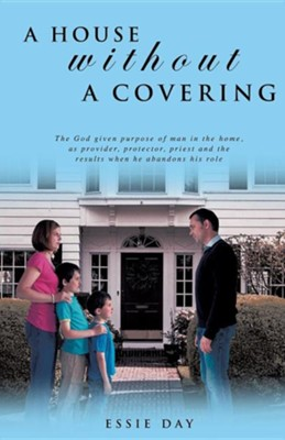 A House Without a Covering  -     By: Essie Day