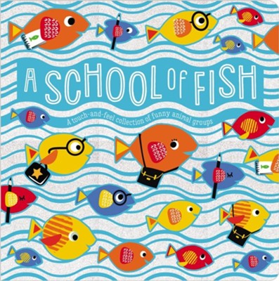A School of Fish  -     By: Sarah Creese     Illustrated By: Stephanie Thannhauser