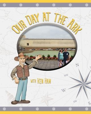 Our Day at the Ark with Ken Ham  -     By: Becki Dudley