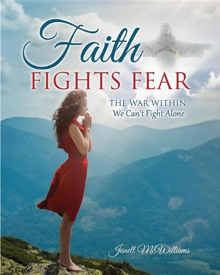 Faith Fights Fear  -     By: Janell McWilliams