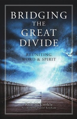 Bridging the Great Divide  -     By: Rob McCorkle, Daniel Ketchum