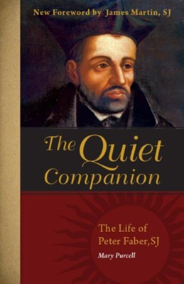 The Quiet Companion: The Life of Peter Faber  -     By: Mary Purcell