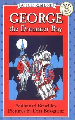George the Drummer Boy  -     By: Nathaniel Benchley     Illustrated By: Don Bolognese, Nathaniel Benchley