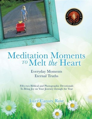 Meditation Moments to Melt the Heart  -     By: Joyce Canary Rose