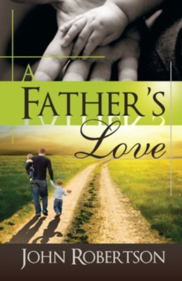 A Father's Love  -     By: John Robertson