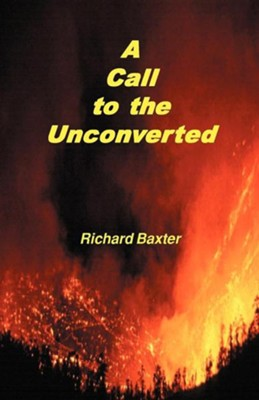 A Call to the Unconverted  -     By: Richard Baxter