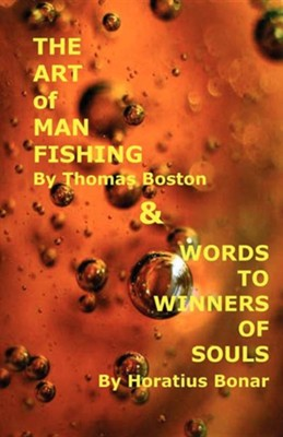 Art of Manfishing & Words to Winners of Souls  -     By: Thomas Boston, Horatius Bonar