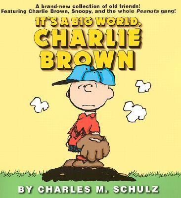 It's a Big World, Charlie Brown  -     By: Charles M. Schulz