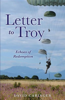 Letter to Troy  -     By: David Caringer