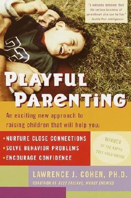 Playful Parenting  -     By: Lawrence J. Cohen