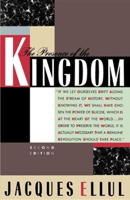 The Presence of the Kingdom, second edition   -     By: Jacques Ellul, Daniel B. Clendenin