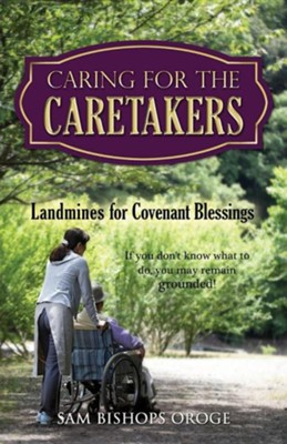 Caring for the Caretakers  -     By: Sam Bishops Oroge