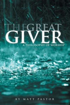 The Great Giver  -     By: Matt Pastor