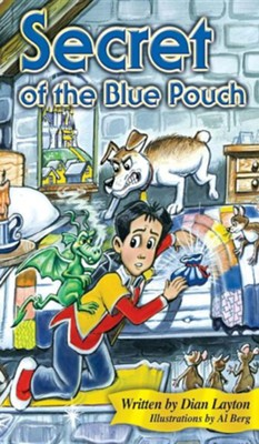 Secret of the Blue Pouch  -     By: Dian Layton     Illustrated By: Al Berg