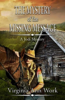The Mystery of the Missing Message  -     By: Virginia Work