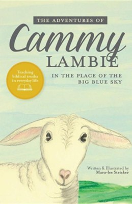 The Adventures of Cammy Lambie in the Place of the Big Blue Sky  -     By: Mara-Lee Stricker     Illustrated By: Mara-Lee Stricker