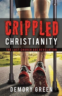 Crippled Christianity  -     By: Demory Green