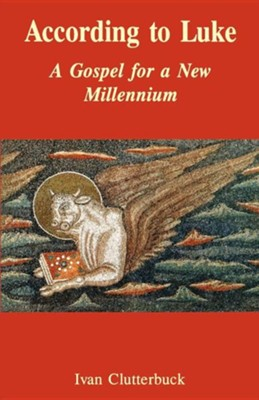 According to Luke: A Gospel for a New Millennium  -     By: Ivan Clutterbuck