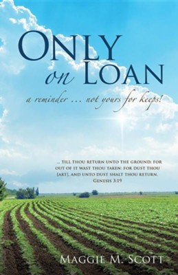 Only on Loan  -     By: Maggie M. Scott