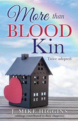 More Than Blood Kin  -     By: J. Mike Higgins