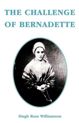 The Challenge of Bernadette  -     By: Hugh Ross Willamson