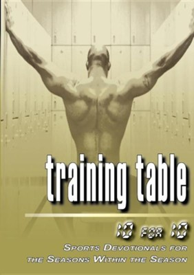 Training Table: 10 for 10 - Sports Devotionals for the Seasons Within the Season  -     Edited By: Brett Honeycutt     By: Ryan James Dinunzio