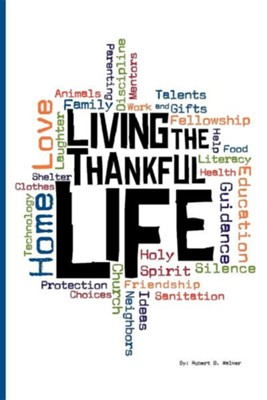 Living the Thankful Life  -     By: Robert B. Walker