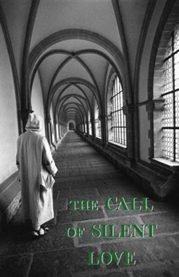 The Call of Silent Love  -     By: A Carthusian