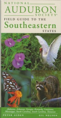 National Audubon Society Field Guide to the Southeastern States   -     By: Peter Alden, National Audubon Society