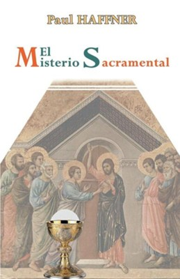 El Misterio Sacramental  -     By: Paul Haffner