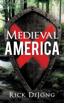 Medieval America  -     By: Rick Dejong