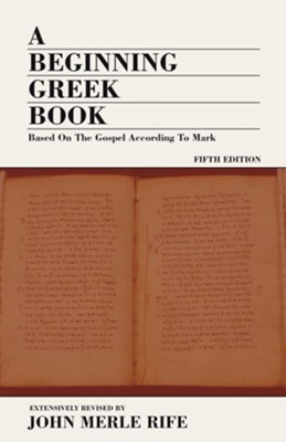 A Beginning Greek Book  -     By: John M. Rife