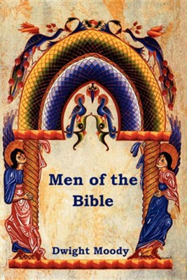 Men of the Bible, Paper  -     By: Dwight L. Moody