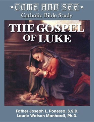 Come and See: The Gospel of Luke  -     By: Laurie Manhardt, Joseph L. Ponessa