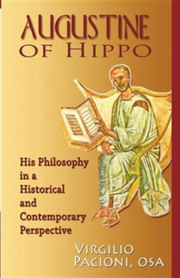 Augustine of Hippo: His Philosophy in a Historical and Contemporary Perspective  -     By: Virgilio Pacioni