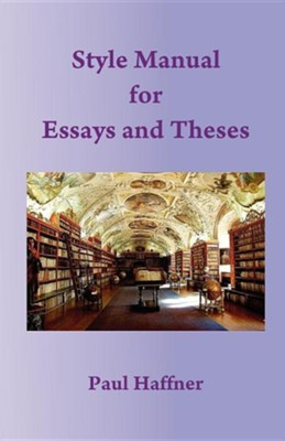 Style Manual for Essays and Theses  -     By: Paul Haffner