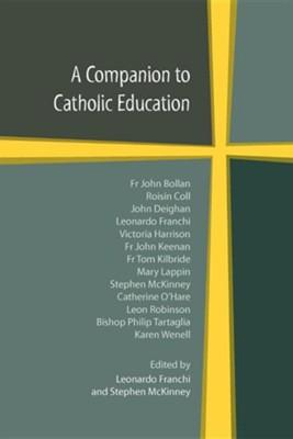 A Companion to Catholic Education  -     Edited By: Leonardo Franchi, Stephen McKinney     By: Leonardo Franchi(ED.) & Stephen McKinney(ED.)