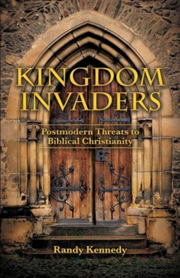 Kingdom Invaders  -     By: Randy Kennedy