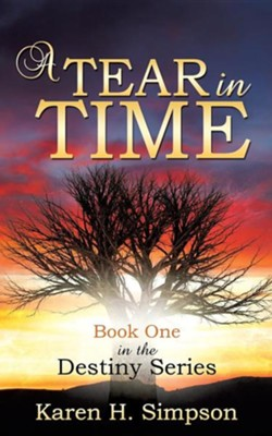 A Tear in Time  -     By: Karen H. Simpson