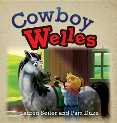 Cowboy Welles  -     By: Lauren Seiler, Pam Duke