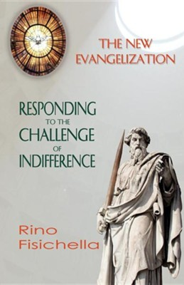 The New Evangelization. Responding to the Challenge of Indifference  -     By: Rino Fisichella