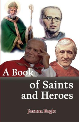 A Book of Saints and Heroes  -     By: Joanna Bogle