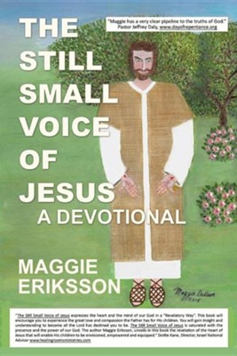 The Still Small Voice of Jesus  -     By: Maggie Eriksson