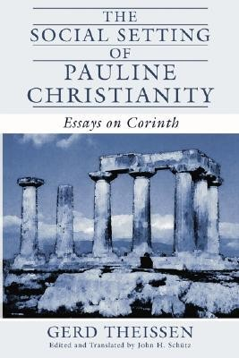 The Social Setting Of Pauline Christianity Essays On Corinth  The Social Setting Of Pauline Christianity Essays On Corinth  Edited By  John H